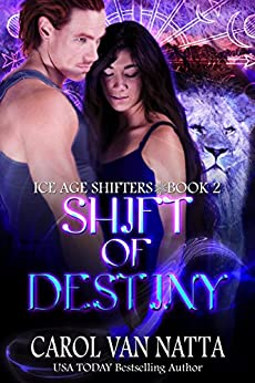 Shift of Destiny: Ice Age Shifters Book 2 by [Van Natta, Carol]