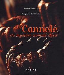 Le Cannelé : Ce mystère nommé désir