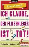 Geschenkidee Lustige Weihnachtsgeschenke - Ich glaube, der Fliesenleger ist tot!: Ein lustiges Baubuch