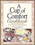A Cup of Comfort Cookbook: Favorite Comfort Foods to Warm Your Heart and Lift Your Spirit by Jay Weinstein (2002-10-01)