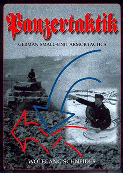 Deutsche Einsatzgrundsätze 1935 bis heute Wolfgang Schneider PANZERTAKTIK