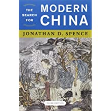 The Search for Modern China (Third Edition) by Jonathan D. Spence (2012-12-19)
