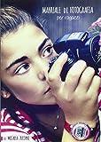 Manuale di fotografia per ragazzi
