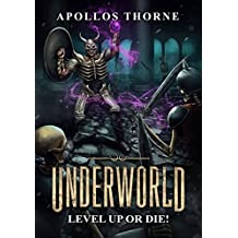 Underworld - Level Up or Die: A LitRPG Series (English Edition)