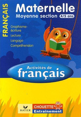 Activités de Français Moyenne Section 4/5 ans : Graphisme-écriture, lecture, compréhension, langage