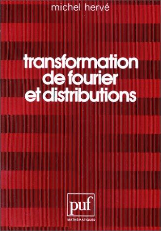 Transformation de Fourier et distributions par Michel Hervé