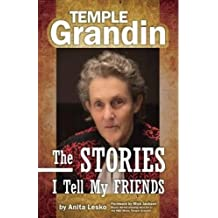 Temple Grandin: The Stories I Tell My Friends (Future Horizons)