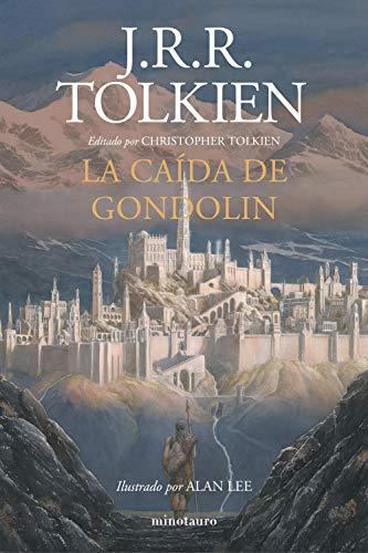 La Caída de Gondolin (Biblioteca J. R. R. Tolkien) por J. R. R. Tolkien