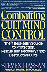 Combatting Cult Mind Control: The Number 1 Best-selling Guide to Protection, Rescue and Recovery from Destructive Cults