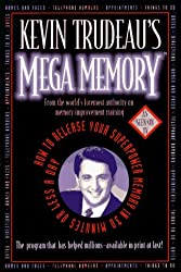 Kevin Trudeau's Mega Memory: How To Release Your Superpower Memory In 30 Minutes Or Less A Day by Kevin Trudeau (1995-11-14)