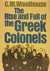 Rise and Fall of the Greek Colonels