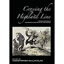 Crossing the Highland Line: Cross-Currents in Eighteenth-Century Scottish Literature (ASLS Occasional Papers)