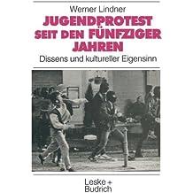 Jugendprotest seit den fünfziger Jahren (Studien zur Jugendforschung)
