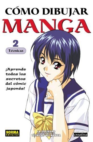 Como Dibujar Manga Volume 2: Tecnicas: (How To Draw Manga Spanish Language Edition)