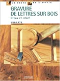 Gravure de lettres sur bois - Creux et relief
