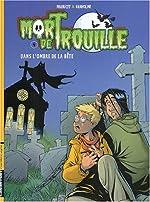 Mort de Trouille, Tome 4 - Dans l'ombre de la bête de Virginie Vanholme
