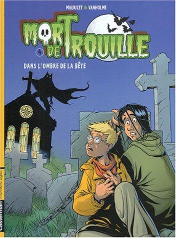 Mort de Trouille, Tome 4