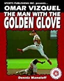 Omar Vizquel: The Man with the Golden Glove (Baseball Superstar) by Dennis Manoloff (1999-03-01)