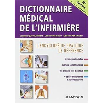 Dictionnaire médical de l'infirmière: L'encyclopédie pratique de référence