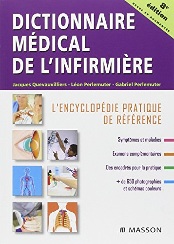 Dictionnaire mdical de l'infirmire: L'encyclopdie pratique de rfrence
