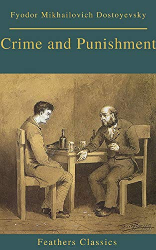 Crime and Punishment (With Preface) (Feathers Classics) (English Edition)