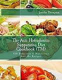 The Anti Hidradenitis Suppurativa Diet CookbookTM: 150 Delicious & Nutritious Anti-Hs Recipes