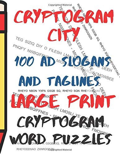 Cryptogram City - 100 Ad Slogans and Taglines Cryptogram Word Puzzles Large  Print: (CPLL 0325)