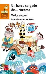 Un barco cargado de... cuentos par  Alberto Avendaño Prieto