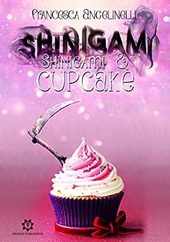 Shinigami&Cupcake (Romance Vol. 9) di [Angelinelli, Francesca ]