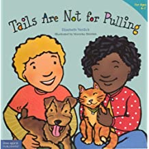 Tails Are Not For Pulling (Turtleback School & Library Binding Edition) (Best Behavior) by Elizabeth Verdick (2005-09-15)