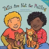 Tails Are Not For Pulling (Turtleback School & Library Binding Edition) (Best Behavior) by Elizabeth Verdick (2005-09-15)