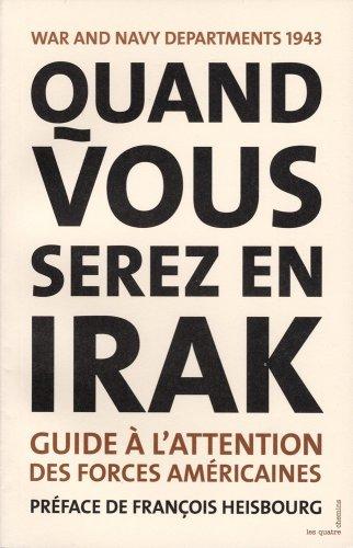 Quand vous serez en Irak. Guide à l'attention des par Collectif