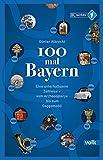 100 mal Bayern: Eine unterhaltsame Zeitreise vom Archaeopteryx bis zum Goggomobil - Günter Albrecht