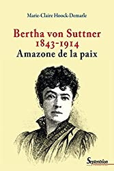 Bertha von Suttner (1843-1914) : Amazone de la paix