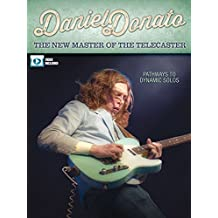 Daniel Donato - The New Master of the Telecaster: Pathways to Dynamic Solos