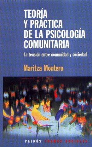 Descargar Libro Teoria y practica de la psicologiacomunitaria (la tension entre comunidad y sociedad) de Maritza Monterio