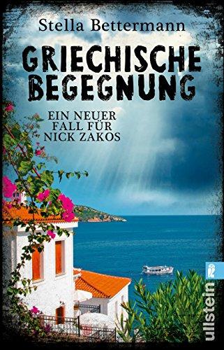 Preisvergleich Produktbild Griechische Begegnung: Kommissar Nick Zakos ermittelt