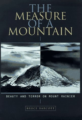 The Measure of a Mountain: Beauty and Terror on Mount Rainier by Bruce Barcott (1997-10-02)