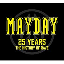 Mayday 25 Years - The History Of Rave