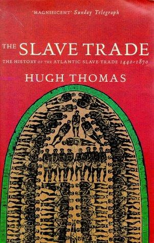 The Slave Trade: History of the Atlantic Slave Trade, 1440-1870