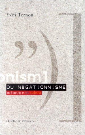 Du négationnisme : Mémoire et tabou par Yves Ternon
