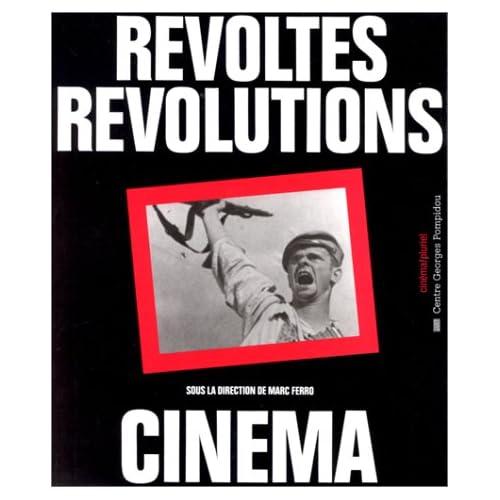 Révoltes, révolutions, cinéma
