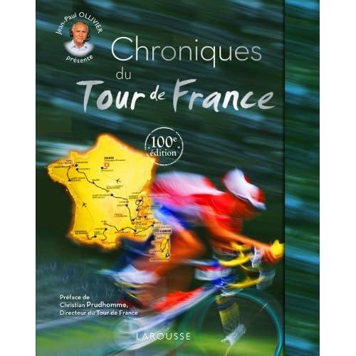 Chroniques du Tour de France - 100e édition