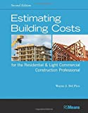 Estimating Building Costs for the Residential and Light Commercial Construction Professional (RSMeans)