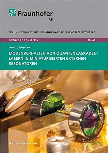 Modenverhalten von Quantenkaskadenlasern in miniaturisierten externen Resonatoren. (Science for systems)