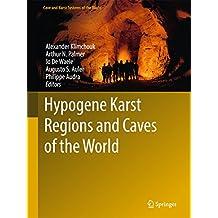 Hypogene Karst Regions and Caves of the World (Cave and Karst Systems of the World)