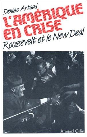 L'Amérique en crise : Roosevelt et le New Deal par Denise Artaud