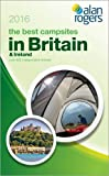 Alan Rogers - The Best Campsites in Britain & Ireland 2016 (Alan Rogers Guides)