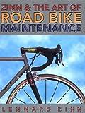 Zinn & the Art of Road Bike Maintenance by Lennard Zinn (2000-04-01)