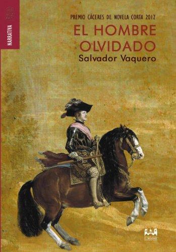 El Hombre Olvidado por Salvador Vaquero Montesino